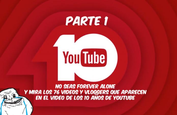 los-76-videos-y-vlogger-que-aparecen-en-el-video-de-los-10-años-de-Youtube-parte-1