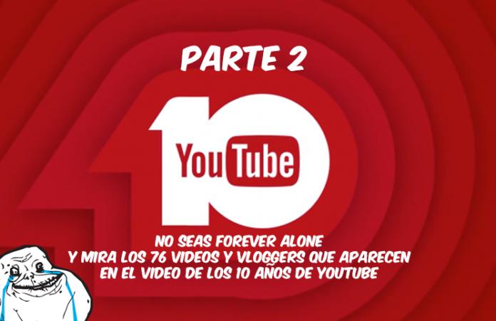 los-76-videos-y-vlogger-que-aparecen-en-el-video-de-los-10-años-de-Youtube-parte-2