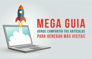 mega-guia-donde-compartir-tus-articulos-para-generar-mas-visitas (1)