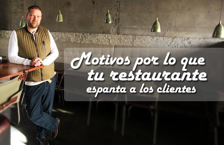 motivos-por-los-que-tu-restaurante-espanta-a-los-clientes