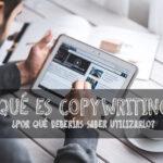 que-es-copywriting-y-por-que-deberías-saber-utilizarlo