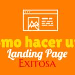 como hacer una landing page exitosa