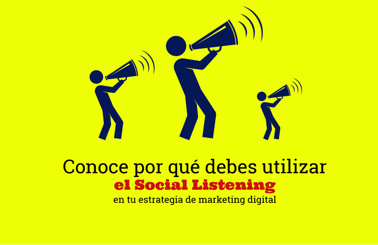 Conoce por qué debes incluir al Social Listening en tu estrategia de Marketing Digital