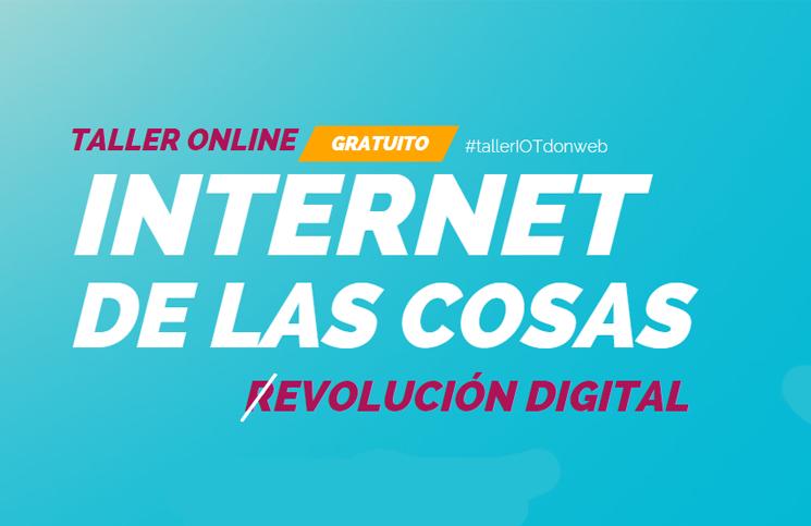 Taller online gratuito: El internet de las cosas