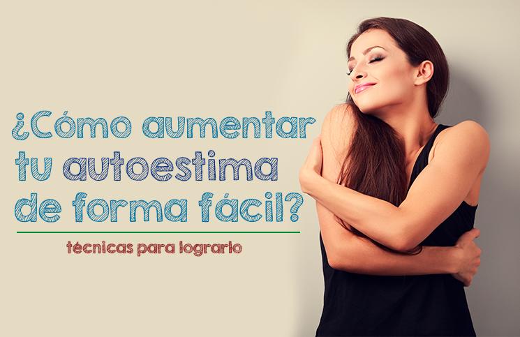 Técnicas para aumentar tu autoestima de forma fácil - MarianoCabrera.com