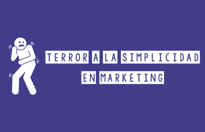 terror a la simplicidad en marketing