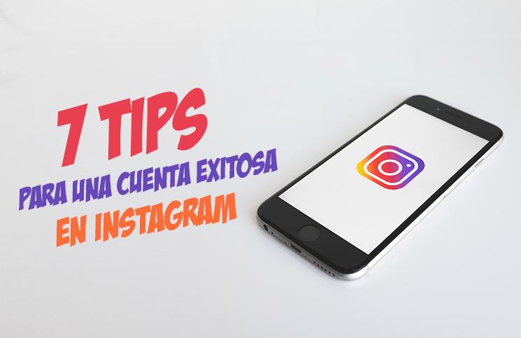 7 tips para una cuenta exitosa en Instagram
