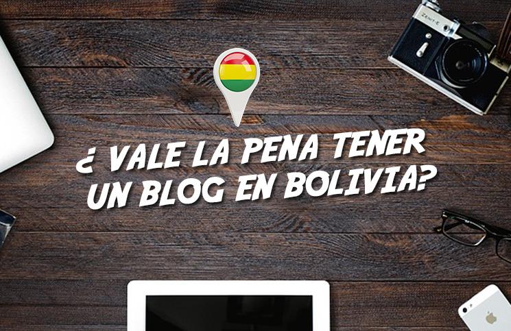 vale-la-pena-tener-un-blog-en-Bolivia
