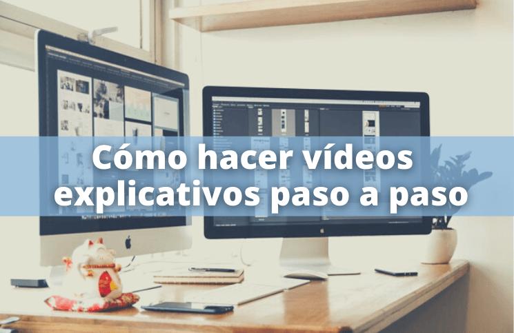 ¿Cómo hacer videos explicativos paso a paso?